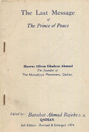 The Last Message of The Prince of: Ahmad, Hazrat Mirza