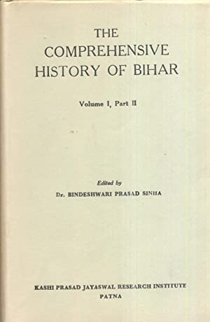 The Comprehensive History of Bihar - Volume I. Parts I & II. 2 volumes.: Sinha, Dr. Bindeshwari...
