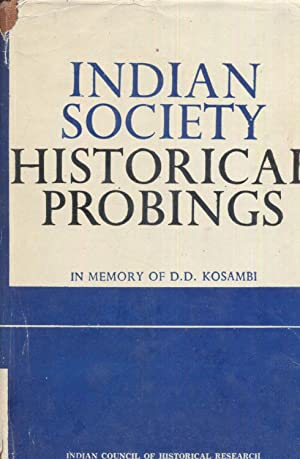 Indian Society: Historical Probings - In Memory: Sharma, R.S &
