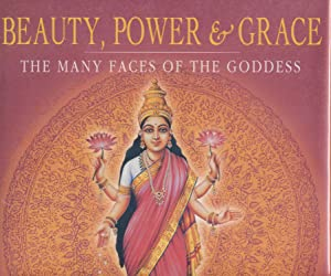Beauty, Power & Grace - The Many Faces of the Goddess.: Dharma, Kishna.