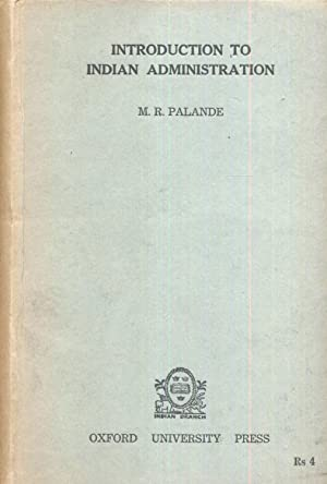 Introduction To Indian Administration.: Palande, M.R.