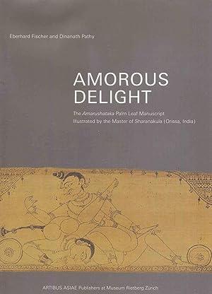 Amorous Delight - The Amarushataka Palm Leaf Manuscript Illustrated by the Master of Sharanakula (...