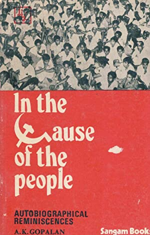 In the Cause of the People: Autobiographical: Gopalan, A.K.