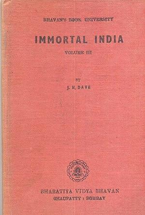 Immortal India - Volume III - Bhavan's: Dave, J.H.