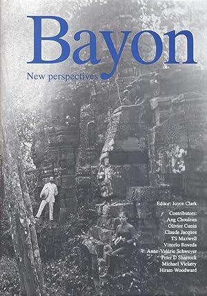 Bayon: New Perspectives.: Clark, Joyce., editor.
