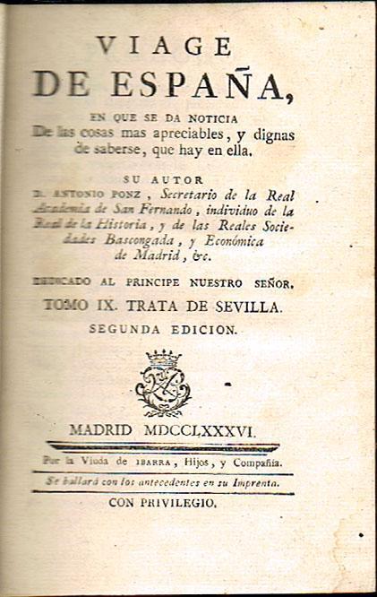 Viage de Espan?a, en Que Se Da Noticia de Las Cosas Mas Apreciables, y Dignas de Saberse - Tomo XVIII