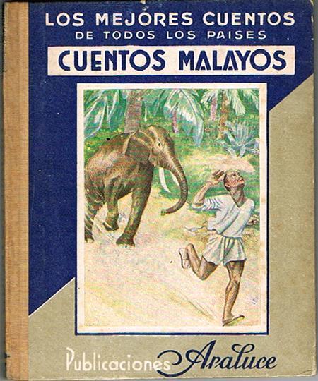 CUENTOS MALAYOS. El elefante apuesta con el tigre. La mujer desagradecida. Historia del rey ciego ...