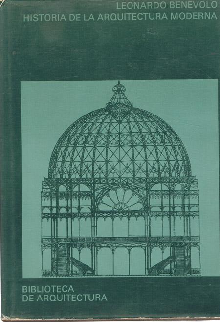 Historia de la arquitectura moderna by benevolo leonardo for Arquitectura moderna caracteristicas