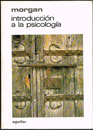 INTRODUCCIÓN A LA PSICOLOGÍA: MORGAN, Clifford T.-