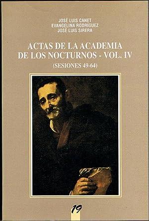 ACTAS DE LA ACADEMIA DE LOS NOCTURNOS. Vol IV. (Sesiones 49-64).: CANET, José Luis.- RODRÍGUEZ, ...