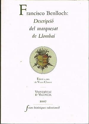 FRANCISCO BENLLOCH: DESCRIPCIÓ DEL MARQUESAT DE LLOMBAI.: CLIMENT FERRANDO, Vicent.