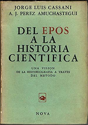 DEL EPOS A LA HISTORIA CIENTÍFICA. Una: CASSANI, Jorge Luis.-