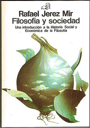 FILOSOFÍA Y SOCIEDAD. Una introducción a la: JEREZ MIR, Rafael.