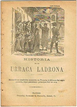 HISTORIA DE LA URRACA LADRONA. Maravillosa tradición acaecida en Francia a últimos ...