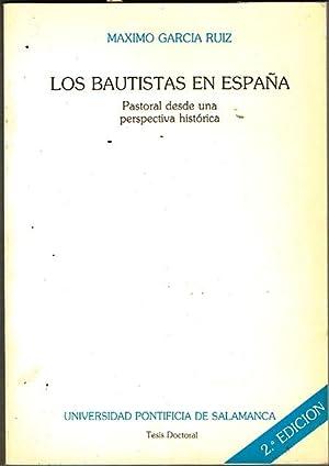 LOS BAUTISTAS EN ESPAÑA. Pastoral desde una: GARCÍA RUIZ, Máximo.