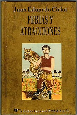 FERIAS Y ATRACCIONES.: CIRLOT, Juan Eduardo.