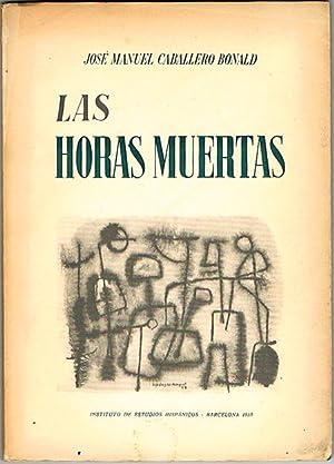 LAS HORAS MUERTAS.: CABALLERO BONALD, José