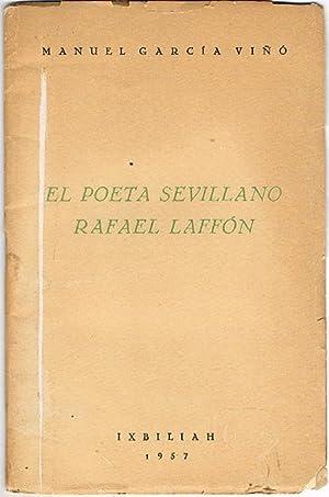 EL POETA SEVILLANO RAFAEL LAFFÓN.: GARCÍA VIÑÓ, Manuel.