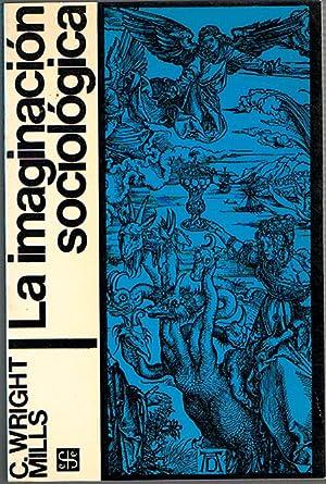 LA IMAGINACIÓN SOCIOLÓGICA.: MILLS, C. Wright.