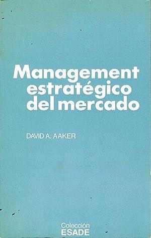 MANAGEMENT ESTRATÉGICO DEL MERCADO.: AAKER, David A.