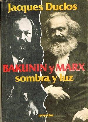 BAKUNIN Y MARX.: DUCLOS, Jacques.
