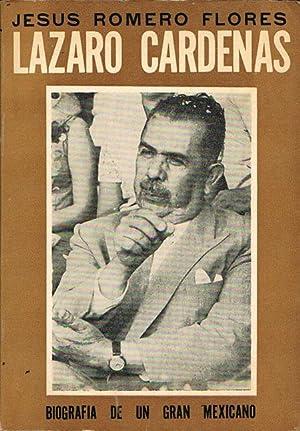 LAZARO CARDENAS. Biografía de un gran mexicano.: ROMERO FLORES, Jesús.