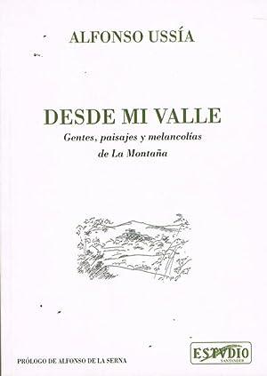 DESDE MI VALLE. Gentes, paisajes y melancolías: USSÍA, Alfonso.