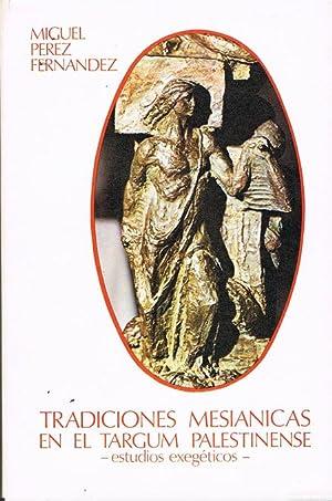TRADICIONES MESIANICAS EN EL TARGUM PALESTINENSE.: PÉREZ FERNÁNDEZ, Miguel.