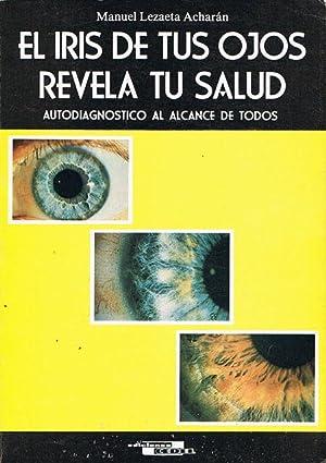 EL IRIS DE TUS OJOS REVELA TU: LEZAETA ACHARÁN, Manuel.