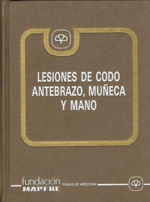 LESIONES DE CODO, ANTEBRAZO, MUÑECA Y MANO.: VV. AA.