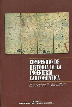 COMPENDIO DE HISTORIA DE LA INGENIERÍA CARTOGRÁFICA.: CHUECA PAZOS, M./