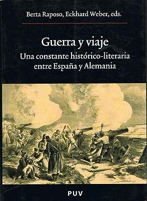 GUERRA Y VIAJE. Una constante histórico-literaria entre: RAPOSO, Berta./ WEBER,