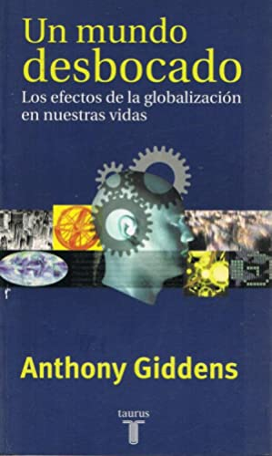 UN MUNDO DESBOCADO: GIDDENS, Anthony