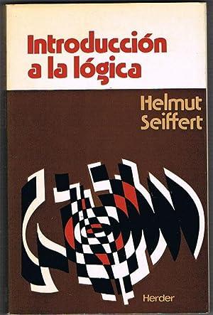 INTRODUCCIÓN A LA LÓGICA. Propedéutica lógica y: SEIFFERT, Helmut.