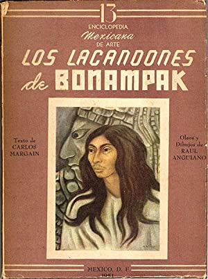 LOS LACANDONES DE BONAMPAK. Enciclopedia mexicana de: MARGAIN, Carlos R.-