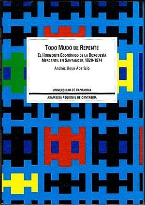 TODO MUDÓ DE REPENTE. El horizonte económico: HOYO APARICIO, Andrés.