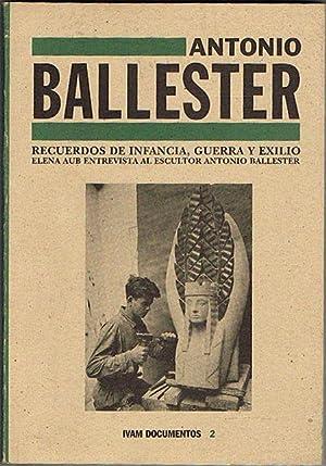 ANTONIO BALLESTER. Recuerdos de infancia, guerra y exilio.: VV. AA.