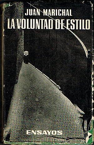 LA VOLUNTAD DE ESTILO. (Teoría e historia: MARICHAL, Juan.
