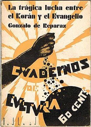 LA TRÁGICA LUCHA ENTRE EL KORÁN Y: REPARAZ, Gonzalo de.