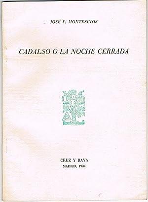 CADALSO O LA NOCHE CERRADA.: MONTESINOS, José F.