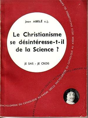 LE CHRISTIANISME SE DESINTERESSE-T-IL DE LA SCIENCE?: ABELE JEAN
