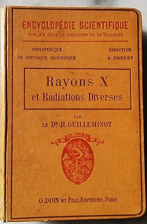 Rayons X et Radiations diverses. Actions sur l'organisme: Guilleminot Dr H.