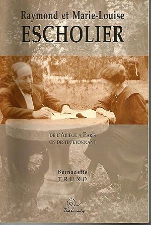 Raymond et Marie Louise ESCHOLIER de l'Ariège à Paris-Un destin étonnant:...