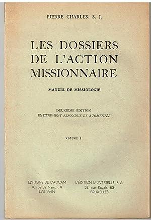 Les dossiers de l'action missionnaire-Manuel de Missiologie: Pierre Charles