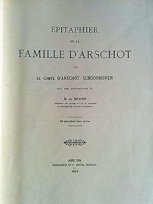 EPITAPHIER DE LA FAMILLE D'ARSCHOT: D'ARSCHOT SCHOONHOVEN (Comte)/