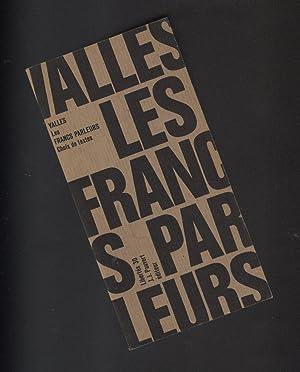LES FRANCS PARLEURS- CHOIX DE TEXTES: VALLES JULES