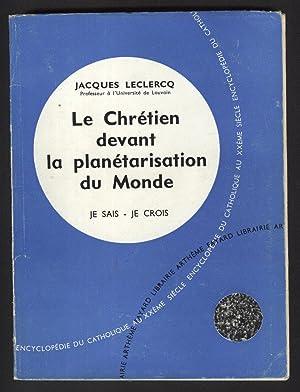 LE CHRETIEN DEVANT LA PLANETARISATION DU MONDE: LECLERQ JACQUES (Chamoine)