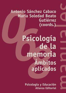 PSICOLOGÍA DE LA MEMORIA,ÁMBITOS APLICADOS: SÁNCHEZ CABACO, ANTONIO;BEATO