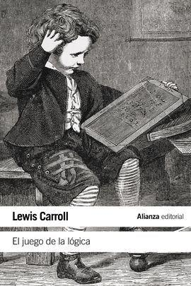 EL JUEGO DE LA LÓGICA Y OTROS: CARROLL, LEWIS. DEAÑO,