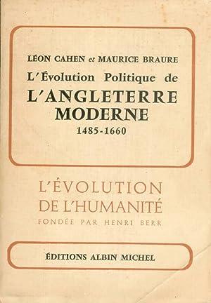 L'évolution politique de l'Angleterre moderne. 1485-1660: Cahen Léon -